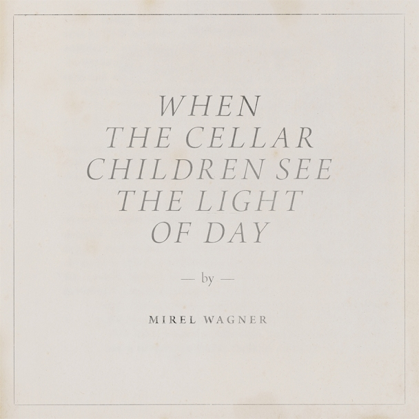 mirelwagner-whenthecellar-900px